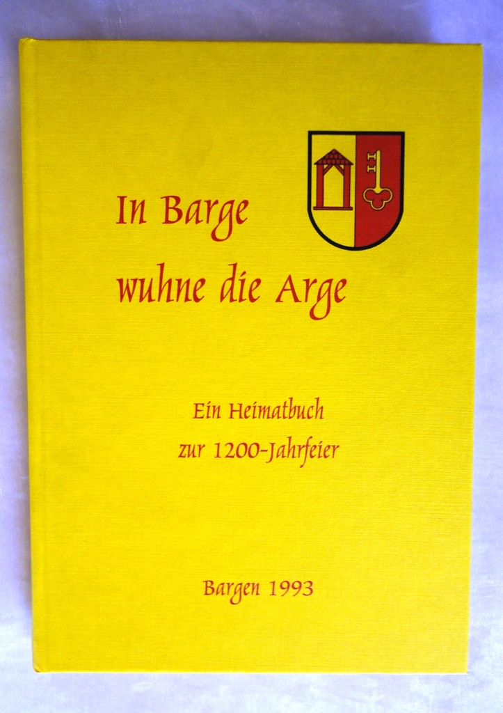 "Heimatbuch ""In Barge wuhne die Arge"""